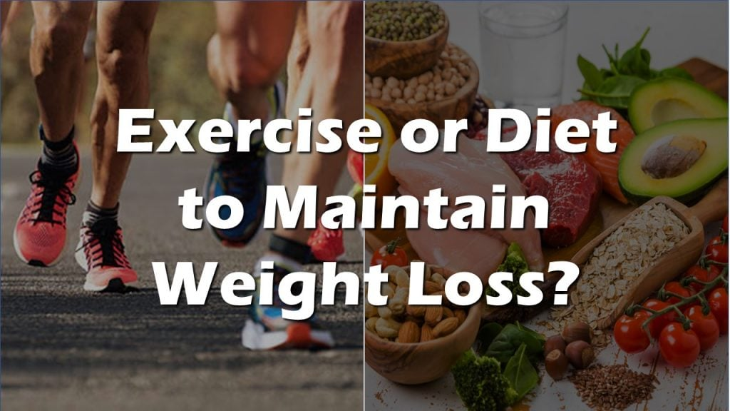 exercise or diet to maintain weight loss