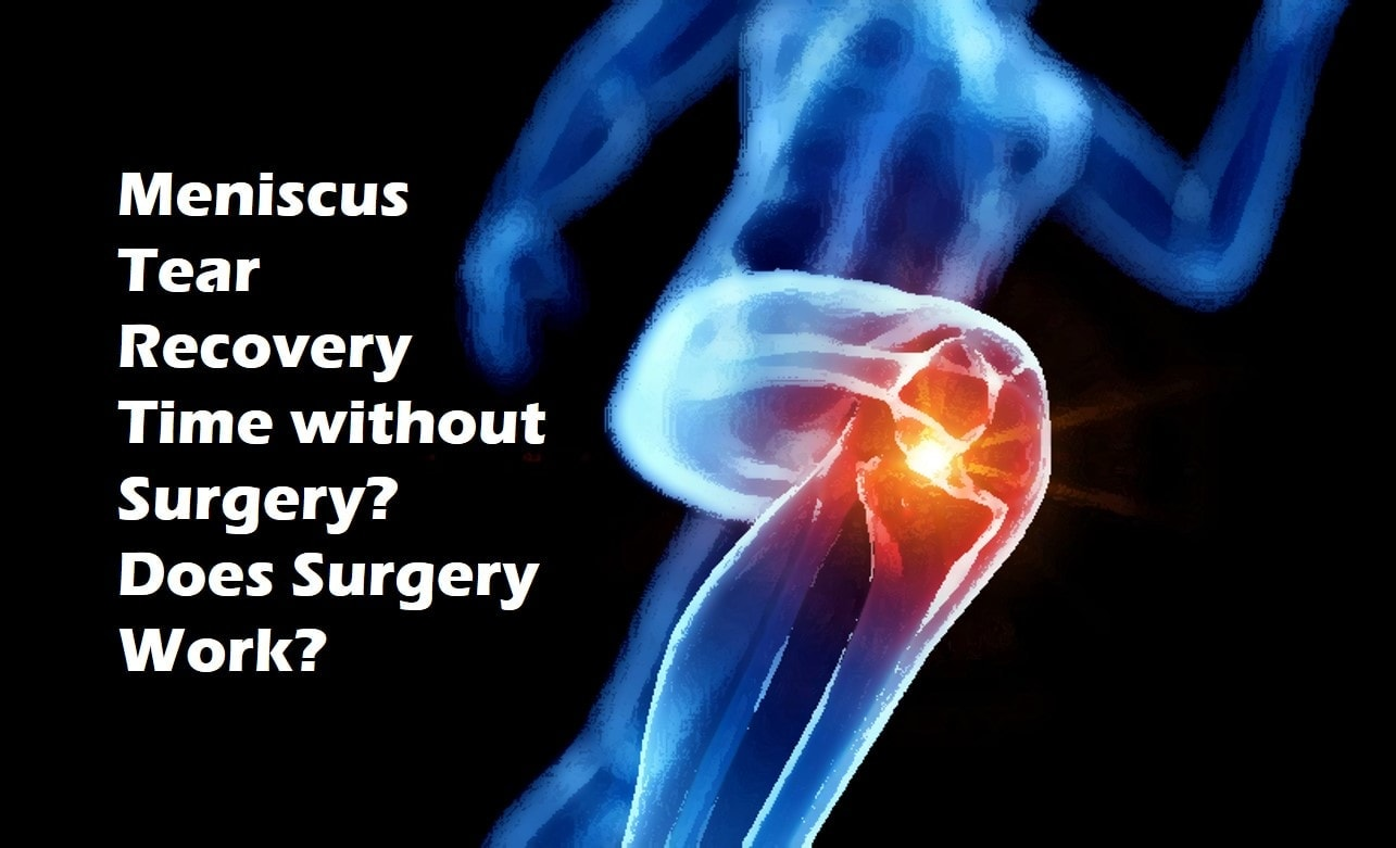 meniscus tear recovery time without surgery